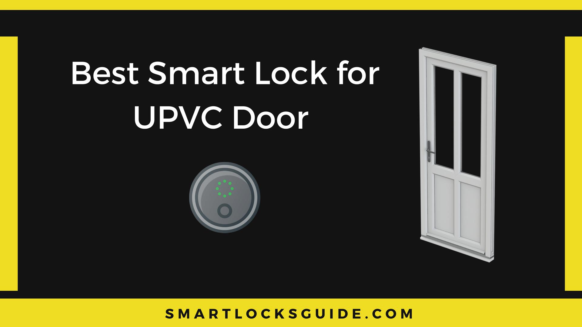 Best Smart Lock for UPVC Door