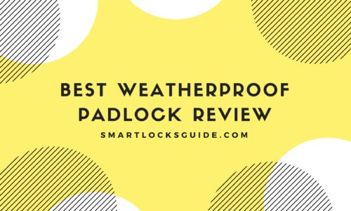 Best Weatherproof Padlock Review