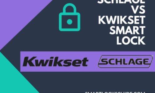 Schlage Vs Kwikset Smart Lock