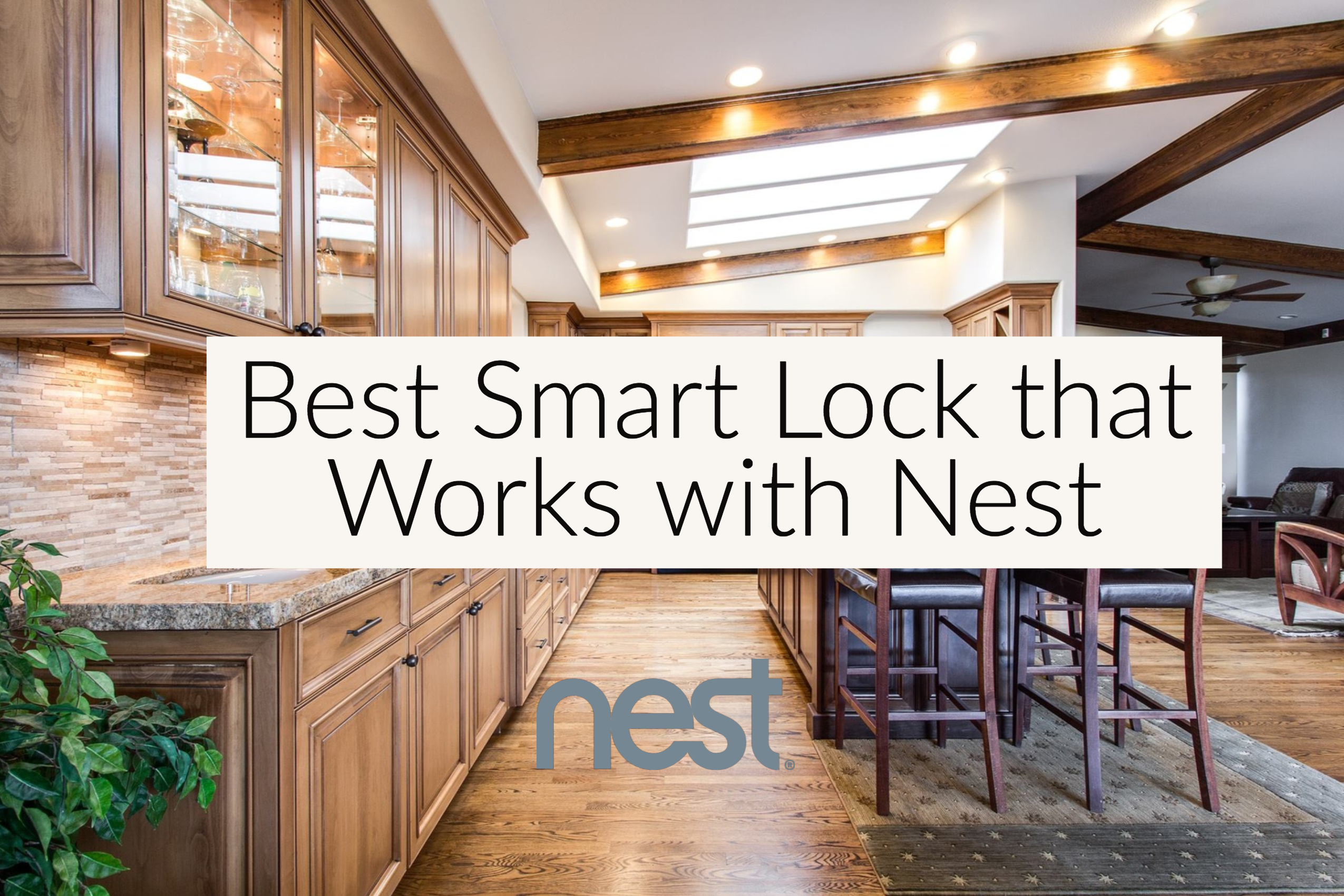 Best Smart Lock that Works With Nest