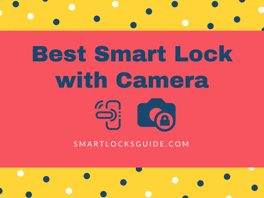 Best Smart Lock with Camera