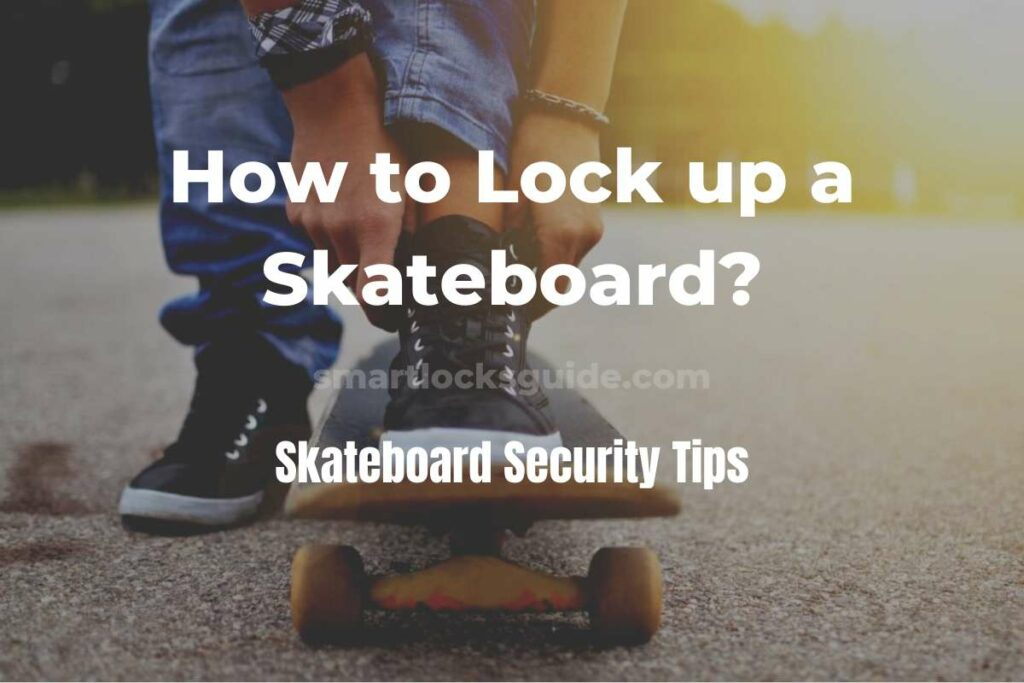 How to Lock up a Skateboard