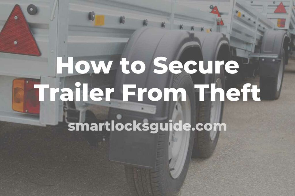 how to secure trailer from theft