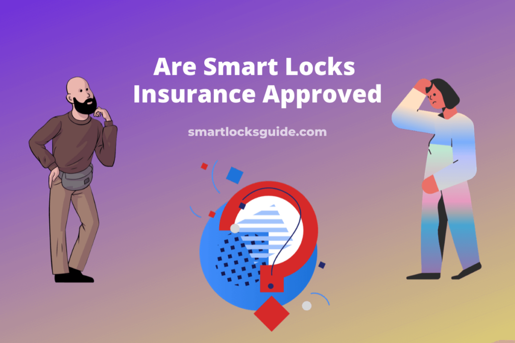 Are Smart Locks Insurance Approved
