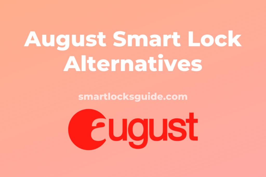 August Smart Lock Alternatives