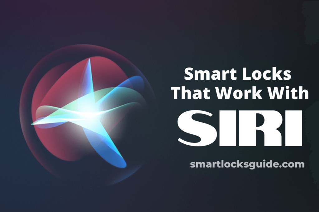 Smart Locks That Work With Siri
