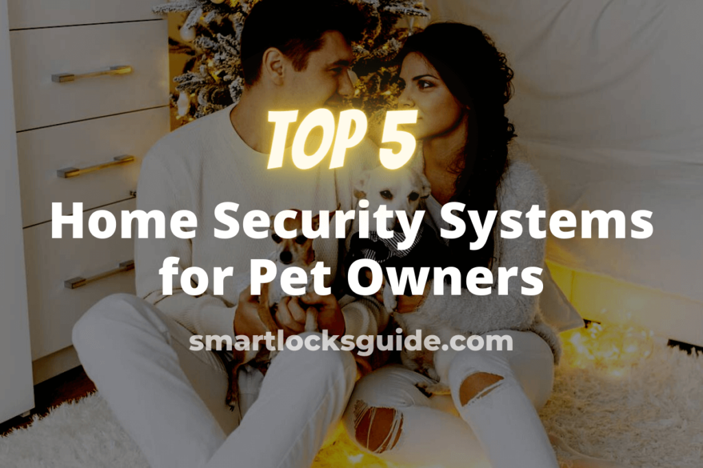 Best Home Security Systems for Pet Owners