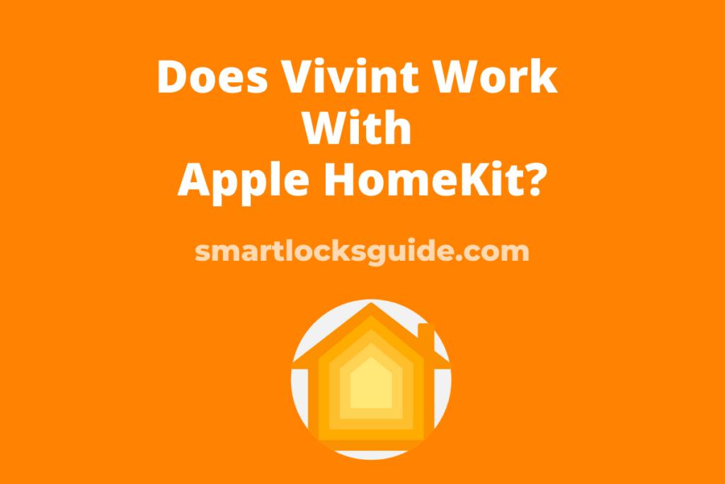 Does Vivint Work With Apple HomeKit