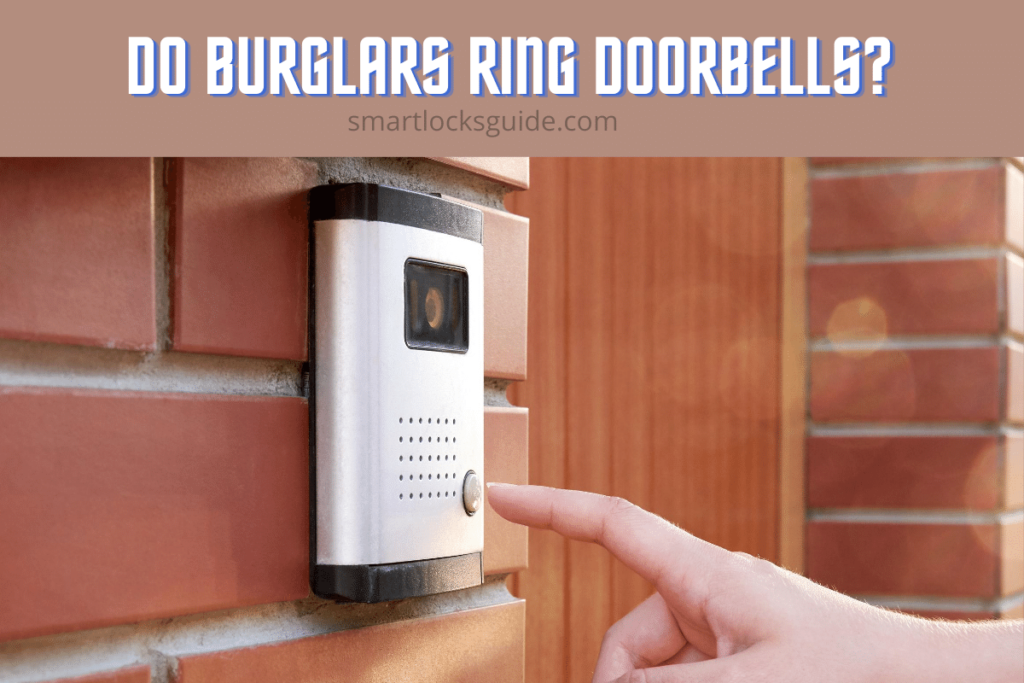 Do Burglars Ring Doorbells
