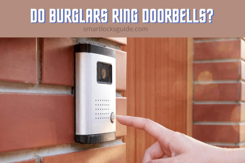 Do Burglars Ring Doorbells