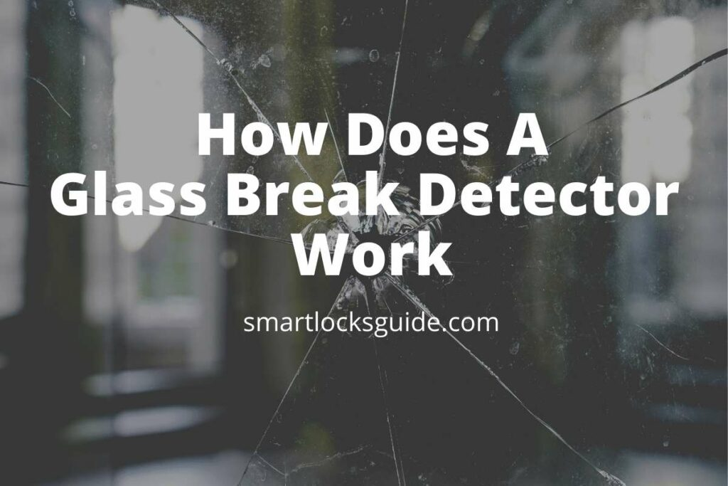 How Does a Glass Break Detector Work