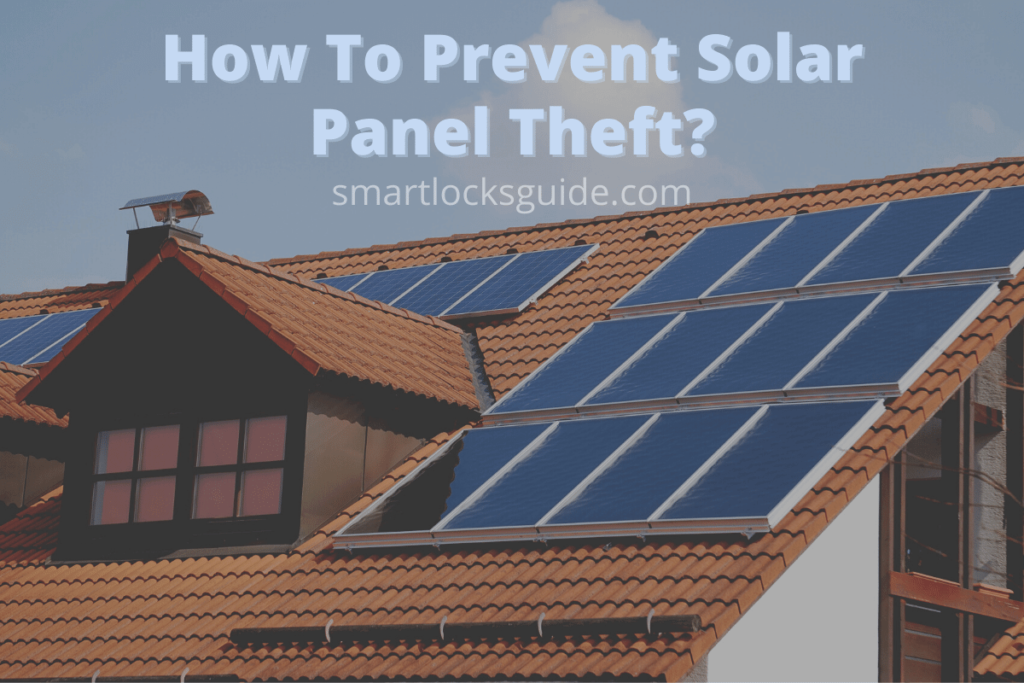 How To Prevent Solar Panel Theft