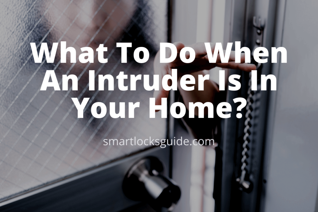 What To Do When An Intruder Is In Your Home