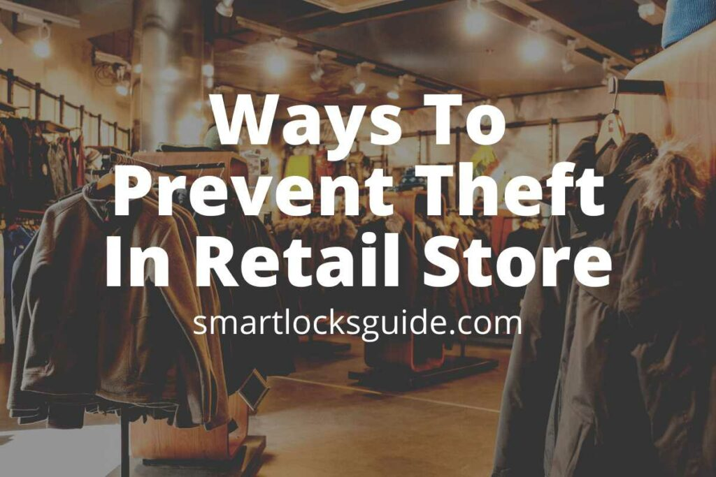 Prevent Theft In Retail Store