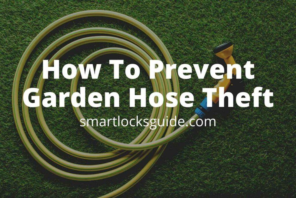 How To Prevent Garden Hose Theft