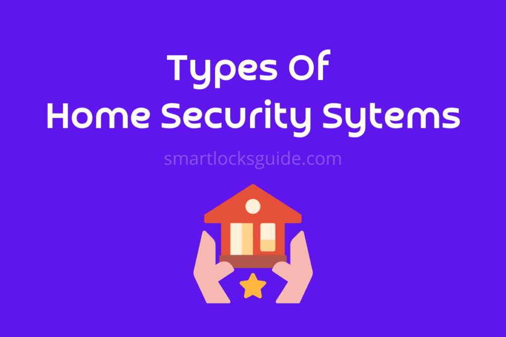 Types of Home Security Systems