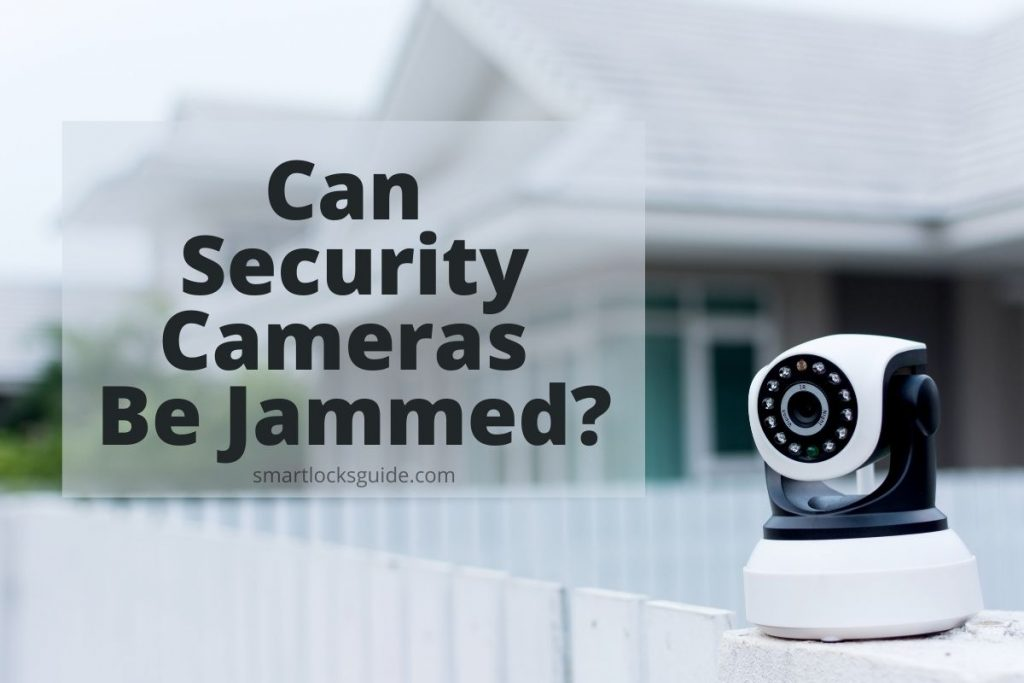 Can Security Cameras Be Jammed