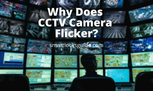 Why Does CCTV Camera Flicker