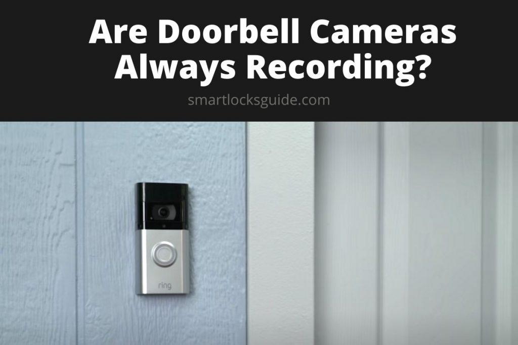 Are Doorbell Cameras Always Recording