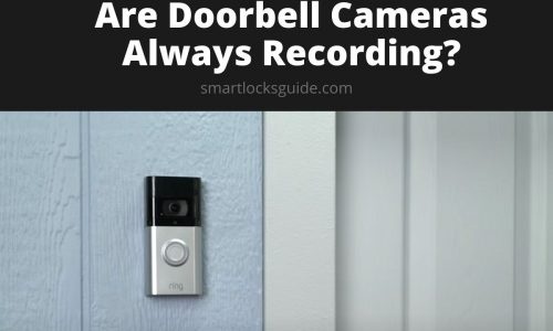 Are Doorbell Cameras Always Recording