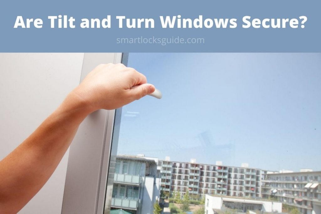 Are Tilt and Turn Windows Secure