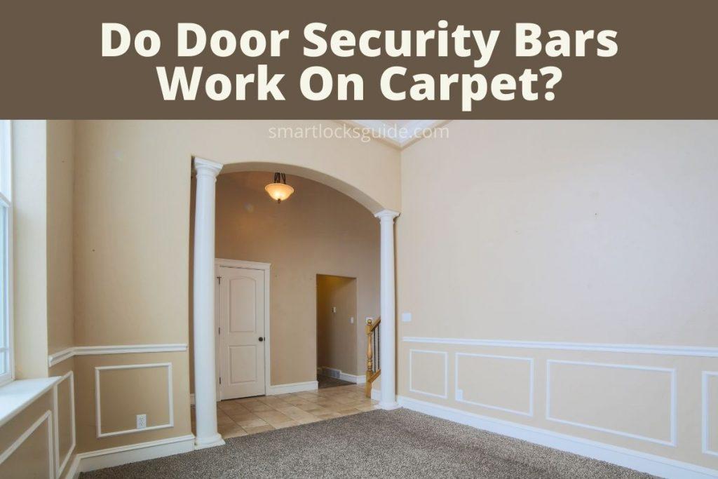 Do Door Security Bars Work On Carpet