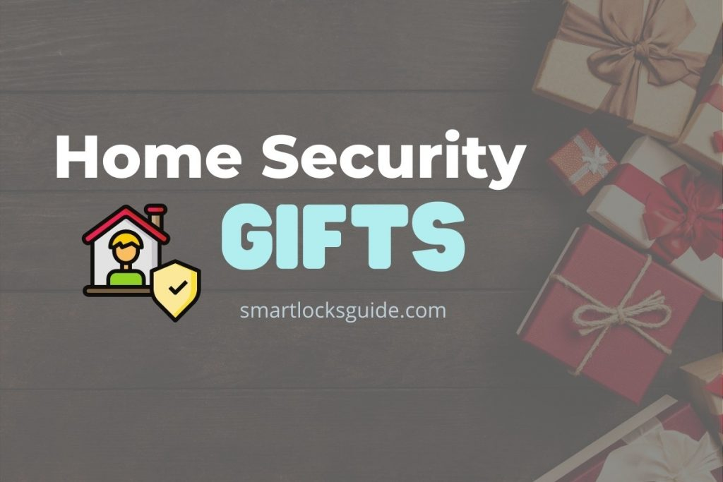 Home Security Gifts