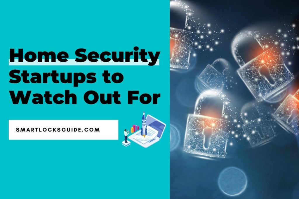 Home Security Startups to Watch