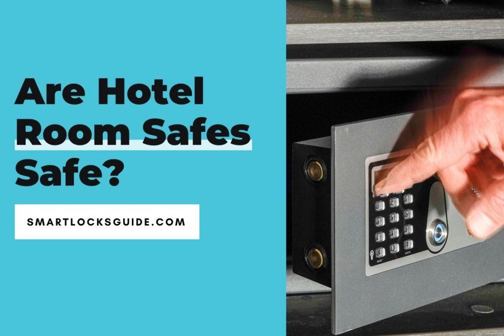 Are Hotel Room Safes Safe