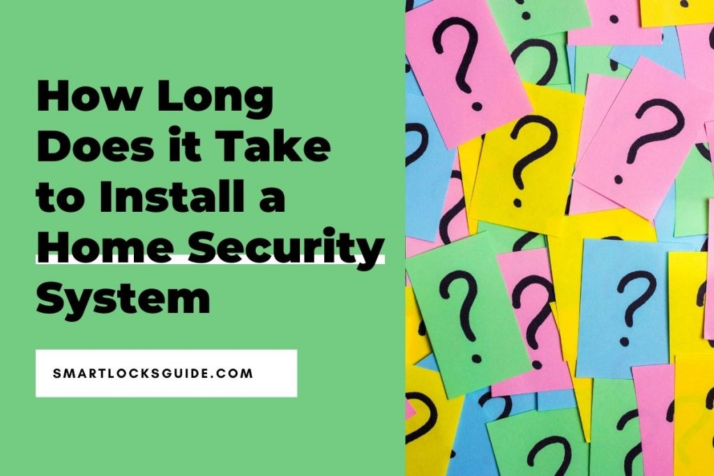 How Long Does it Take to Install a Home Security System