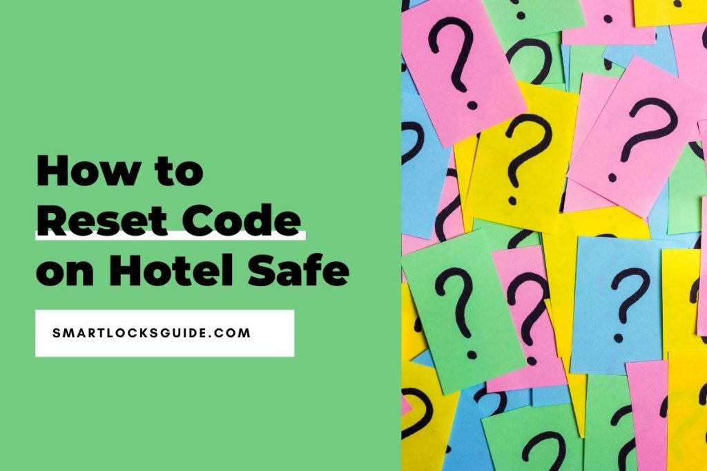 How to Reset Code on Hotel Safe