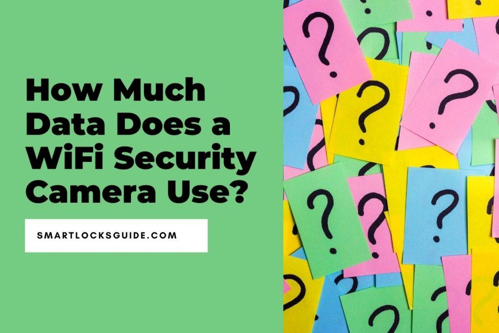 WiFi Security Camera Data Usage