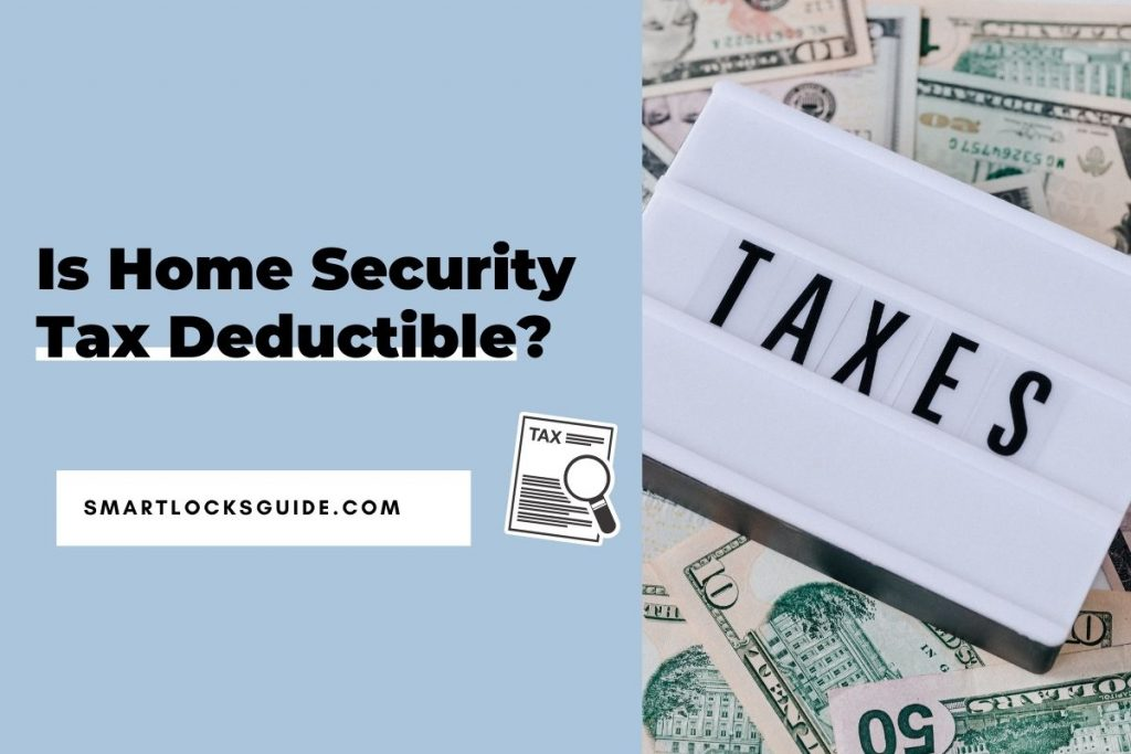 Is Home Security Tax Deductible?