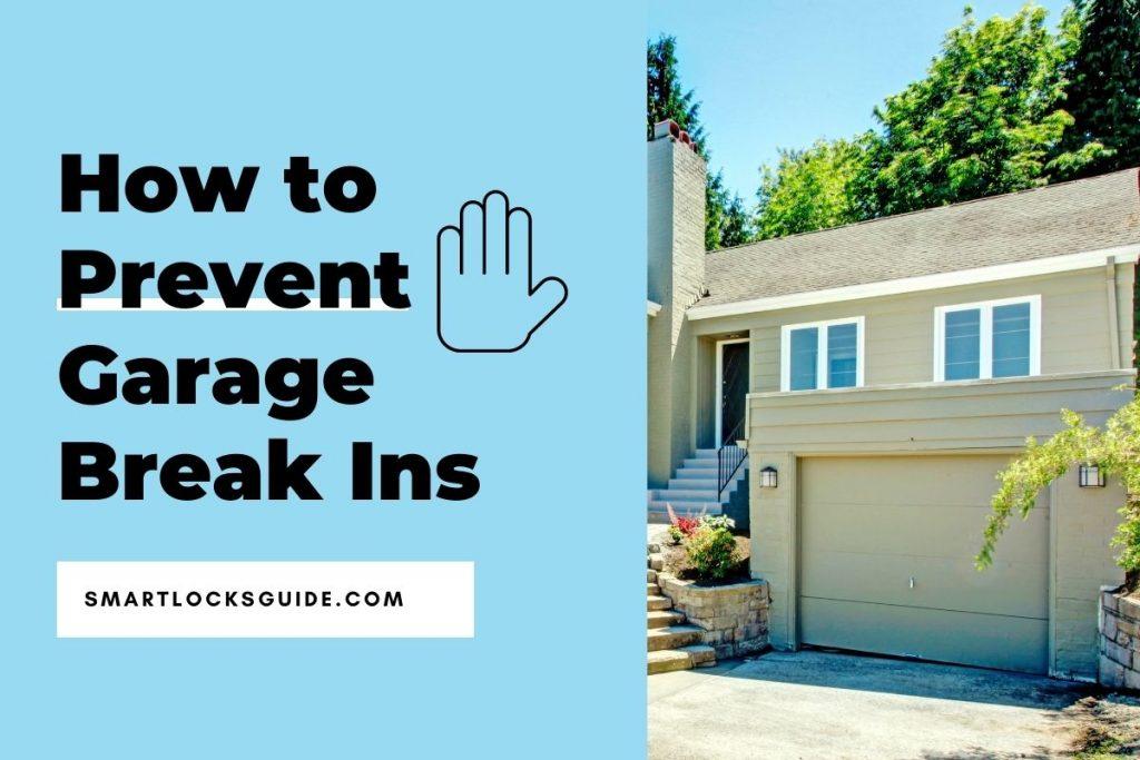 How to Prevent Garage Break Ins