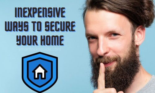 Inexpensive Ways to Secure Your Home
