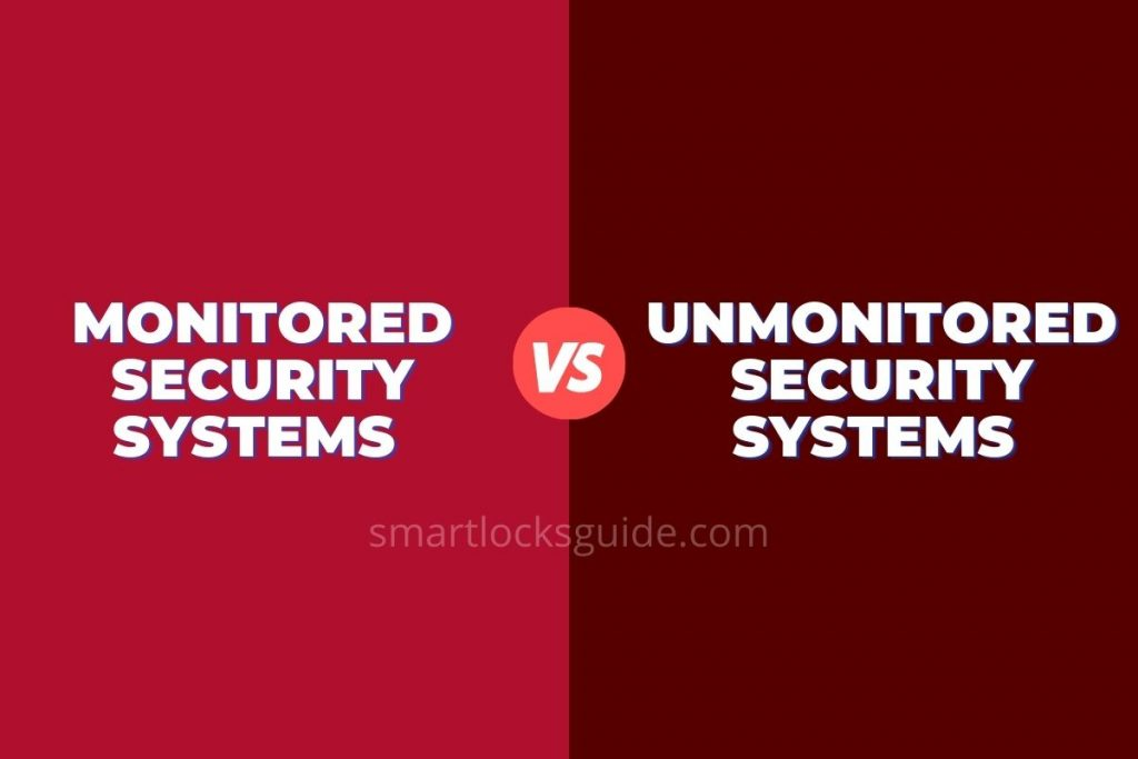 Monitored vs Unmonitored Security Systems